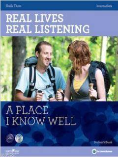 Real Lives, Real Listening: A Place I Know Well - B1-B2 Intermediate + CD