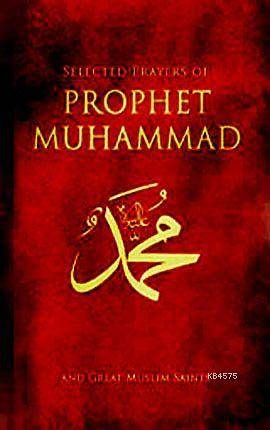 Prophet Muhammad (Selected Prayers Of )