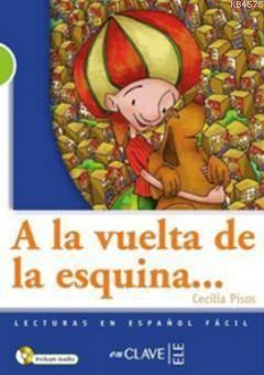 A La Vuelta De La Esquina + Audio Descargable (LG Nivel-2) İspanyolca Okuma Kitabı