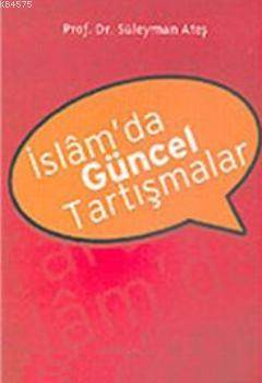 İslam'da Güncel Tartışmalar
