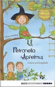 Petronella Apfelmus 1: Verhext und festgeklebt
