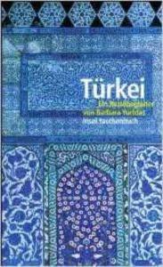 Türkei: Eine Reisebegleiter