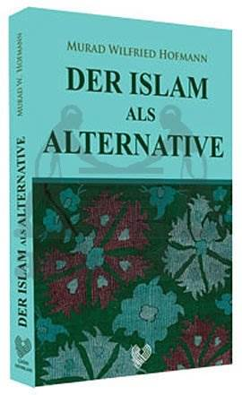 Der İslam Als Alternativ