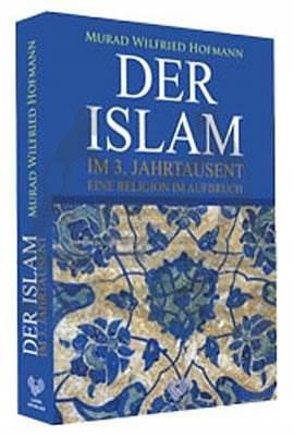 Der İslam İm 3. Jahrtausend Eine Religion İm Aufbruch