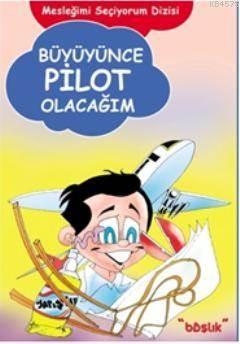 Büyüyünce Pilot Olacağım / Mesleğimi Seçiyorum Dizisi