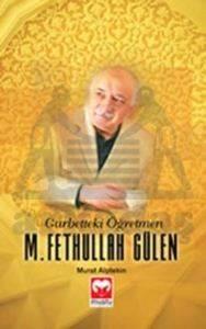 Gurbetteki Öğretmen M. Fethullah Gülen