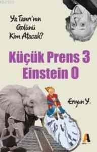 Küçük Prens 3 Einstein 0: Ya Tanrı'nın Golünü Kim Atacak?