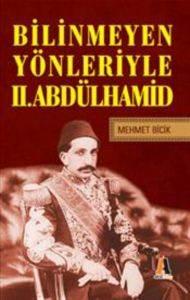 Bilinmeyen Yönleriyle 2. Abdülhamid