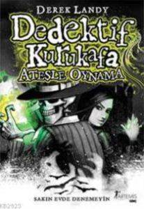 Dedektif Kurukafa: Ateşle Oynama