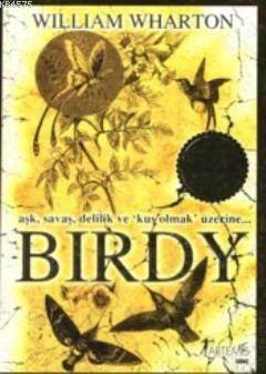 Birdy; Ask, Savas, Delilik ve 'Kus' Olmak Üzerine