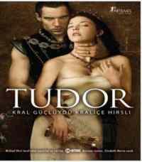 Tudor Kral Güçlüydü Kraliçe Hırslı
