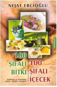 100 Şifalı Bitki 100 Şifalı Reçete