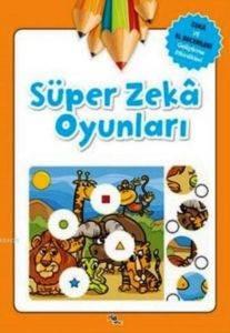 Süper Zeka Oyunları; Zeka ve El Becerileri Geliştirme Etkinlikleri