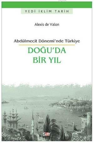 Doğu'da Bir Yıl; Abdülmecit Dönemi'nde Türkiye