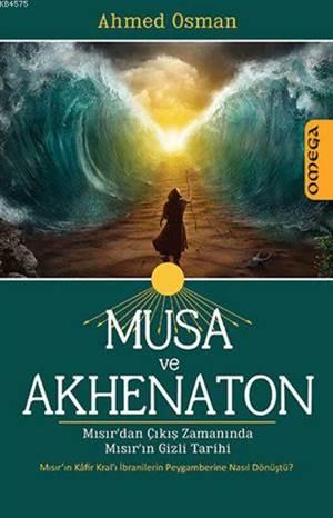 Musa ve Akhenaton; Mısır'dan Çıkış Zamanında Mısır'ın Gizli Tarihi