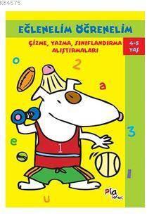 Eğlenelim Öğrenelim 4-5 Yaş; Çizme, Yazma, Sınıflandırma Alıştırmaları