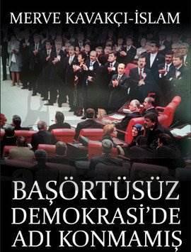 Başörtüsüz Demokrasi'de Adı Konmamış Darbe
