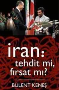 İran Tehdit mi, Fırsat mı?
