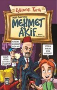 Eğlenceli Tarih 115-Milli Şairimiz Mehmet Akif