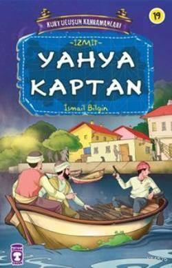 Yahya Kaptan; Kurtuluşun Kahramanları - 2, 9+ Yaş
