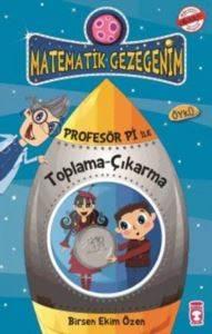 Matematik Gezegenim - Profesör Pi ile Toplama Çıkarma