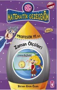 Matematik Gezegenim - Profesör Pi ile Zaman Ölçüleri