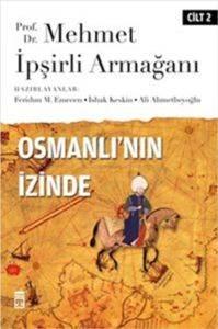 Osmanlı'nın İzinde  - II