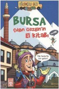 Eğlenceli Gezi 121-Çılgın Gezgin'in El Kitabı Bursa