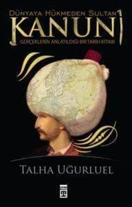 Dünyaya Hükmeden Sultan Kanunî