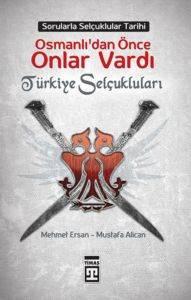 Osmanlı'dan Önce Onlar Vardı Türkiye Selçukluları