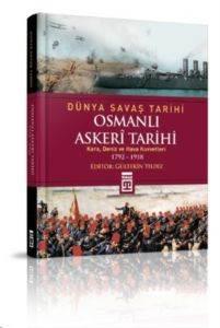 Osmanlı Askerî Tarihi / Kara, Deniz ve Hava Kuvvetleri 1792-1918