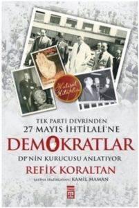 Tek Parti Devrinden 27 Mayıs İhtilaline Demokratlar