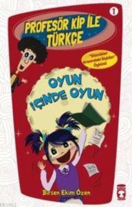 Oyun İçinde Oyun; Profesör Kip İle Türkçe - 1, +9 Yaş