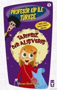 Tarifsiz Bir Alışveriş; Profesör Kip İle Türkçe - 2, +9 Yaş
