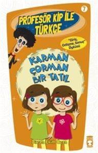 Profesör Kip ile Türkçe 7-Karman Çorman Bir Tatil