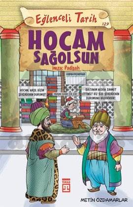 Eğlenceli Tarih 129-Hocam Sağolsun İmza: Padişah