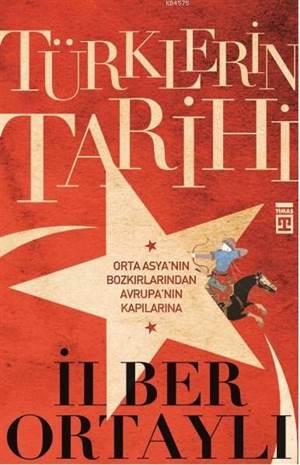 Türklerin Tarihi; Orta Asya'nın Bozkırlarından Avrupa'nın Kapılarına