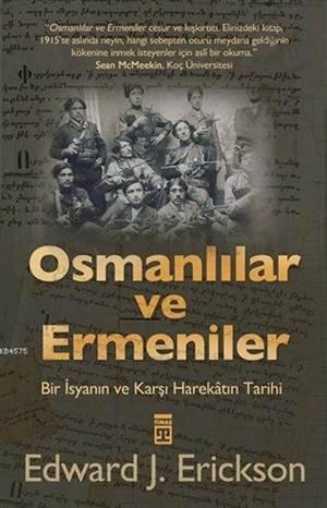 Osmanlılar ve Ermeniler; Bir İsyan ve Karşı Harekâtın Tarihi
