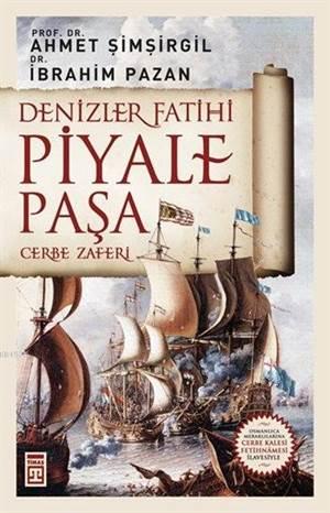 Denizler Fatihi Piyale Paşa / Cerbe Zaferi
