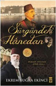 Sürgündeki Hanedan; Osmanlı Ailesinin Çileli Asrı