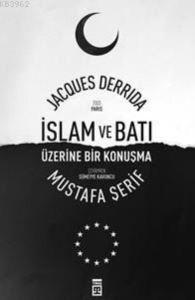 İslam Ve Batı Üzerine Bir Konuşma