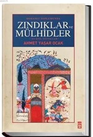 Osmanlı Toplumunda Zındıklar Ve Mülhidler (Ciltli)