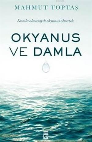 Okyanus Ve Damla; Damla Olmasaydı Okyanus Olmazdı...