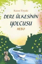 Dere Ülkesinin Yolcusu; Hebo