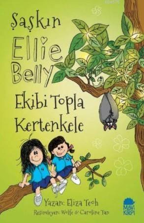 Şaşkın Ellie Belly; Ekibi Topla Kertenkele