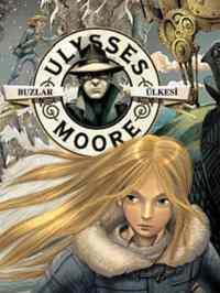 Ulysses Moore 10 Buzlar Ülkesi