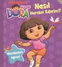 Kaşif Dora - Nasıl Hareket Ederim?