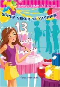 Bonbon Şekeri Kitapları Süper Şeker 13 Yaşında