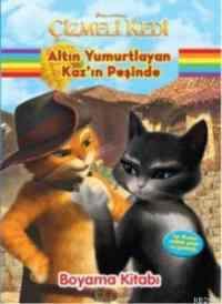 Çizmeli Kedi-Altın Yumurtlayan Kaz'ın Peşinde Boyama Kitabı