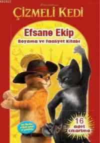 Çizmeli Kedi-Efsane Ekip Boyama ve Faaliyet Kitabı